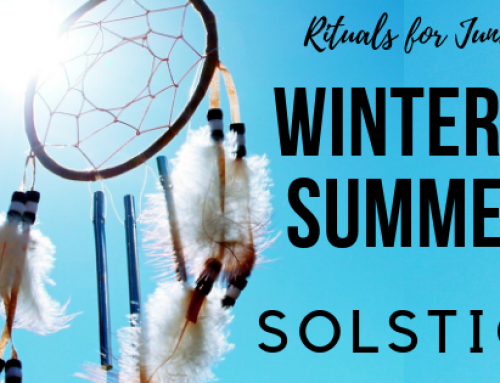Rituals for June's Summer and Winter Solstice